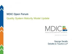 MDIC Open Forum Quality System Maturity Model Update