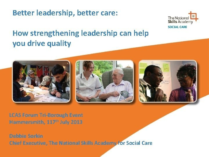 Better leadership better care How strengthening leadership can