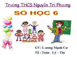 Trng THCS Nguyn Tri Phng GV L ng