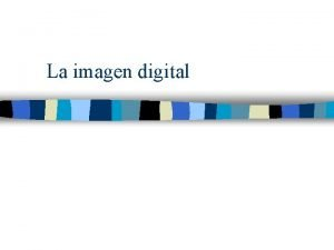 La imagen digital El pixel Procede de la