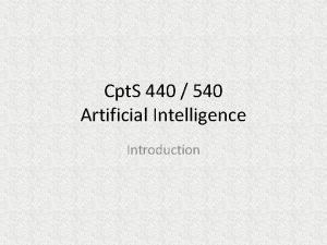 Cpt S 440 540 Artificial Intelligence Introduction Why