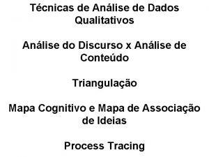 Tcnicas de Anlise de Dados Qualitativos Anlise do