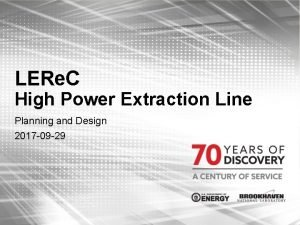 LERe C High Power Extraction Line Planning and
