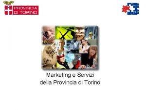 Marketing e Servizi della Provincia di Torino Processo