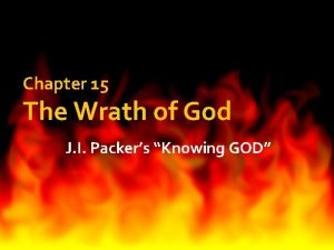 Chapter 15 The Wrath of God J I