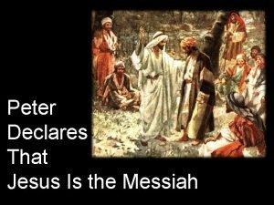 Peter Declares That Jesus Is the Messiah Jesus