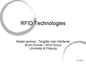 RFID Technologies Master seminar Tangible User Interfaces Bruno