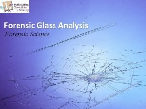 Forensic Glass Analysis Forensic Science Composition of Glass