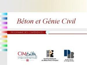 Bton et Gnie Civil PROGRAMME DES CONFRENCES Bton