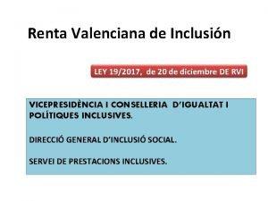 Renta Valenciana de Inclusin LEY 192017 de 20