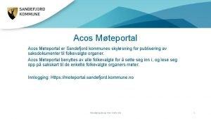 Acos Mteportal er Sandefjord kommunes skylsning for publisering