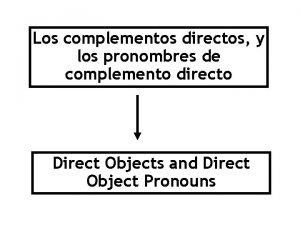 Los complementos directos y los pronombres de complemento