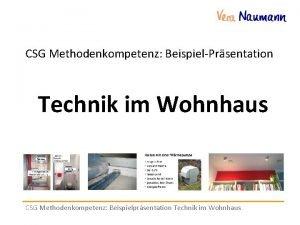 CSG Methodenkompetenz BeispielPrsentation Technik im Wohnhaus CSG Methodenkompetenz