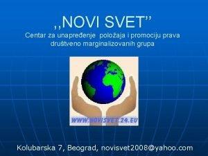 NOVI SVET Centar za unapreenje poloaja i promociju