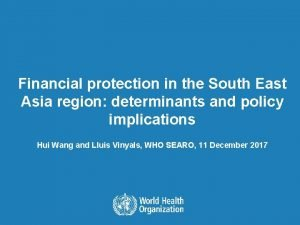 Financial protection in the South East Asia region