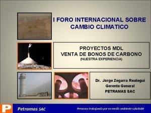 I FORO INTERNACIONAL SOBRE CAMBIO CLIMATICO PROYECTOS MDL