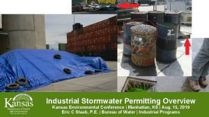 Industrial Stormwater Permitting Overview Kansas Environmental Conference Manhattan