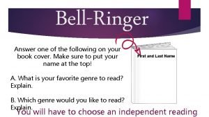 BellRinger Answer one of the following on your