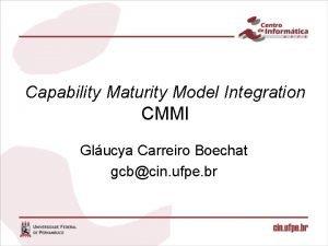 Capability Maturity Model Integration CMMI Glucya Carreiro Boechat