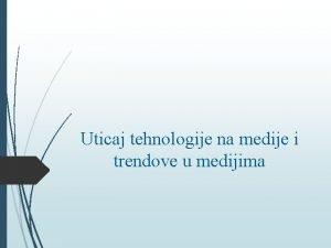 Uticaj tehnologije na medije i trendove u medijima