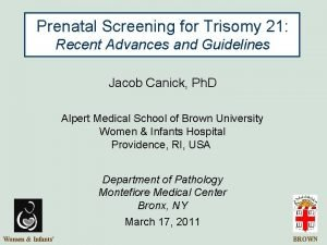 Prenatal Screening for Trisomy 21 Recent Advances and