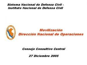 Sistema Nacional de Defensa Civil Instituto Nacional de