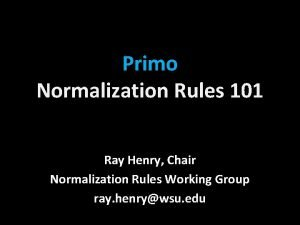 Primo Normalization Rules 101 Ray Henry Chair Normalization