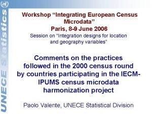 Workshop Integrating European Census Microdata Paris 8 9
