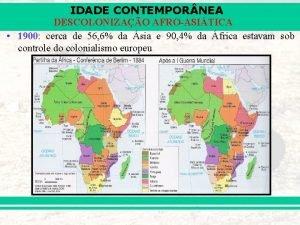 IDADE CONTEMPOR NEA DESCOLONIZAO AFROASITICA 1900 cerca de