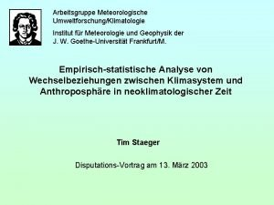 Arbeitsgruppe Meteorologische UmweltforschungKlimatologie Institut fr Meteorologie und Geophysik