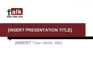 INSERT PRESENTATION TITLE INSERT Your name title FEDERAL