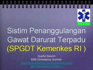 BSB Sumbar Sistim Penanggulangan Gawat Darurat Terpadu SPGDT