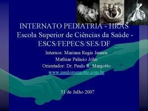 INTERNATO PEDIATRIA HRAS Escola Superior de Cincias da