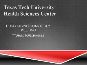 Texas Tech University Health Sciences Center PURCHASING QUARTERLY
