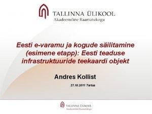 Eesti evaramu ja kogude silitamine esimene etapp Eesti