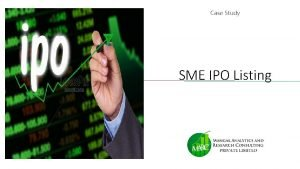 Case Study SME IPO Listing SME Listing In