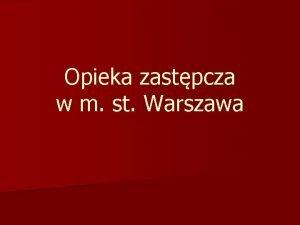 Opieka zastpcza w m st Warszawa Podstawy prawne