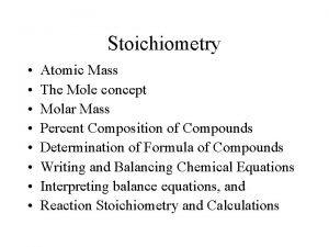 Stoichiometry Atomic Mass The Mole concept Molar Mass
