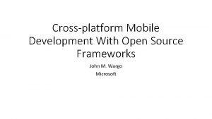 Crossplatform Mobile Development With Open Source Frameworks John