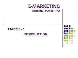 EMARKETING INTERNET MARKETING Chapter 1 INTRODUCTION EMARKETING Marketing