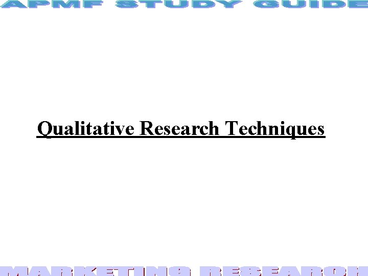 Qualitative Research Techniques Qualitative Research Is any research