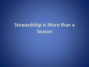 Stewardship is More than a Season Eight Stewardship
