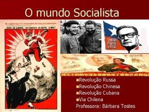 O mundo Socialista n Revoluo Russa n Revoluo