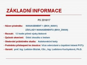 ZKLADN INFORMACE PS 201617 Nzev pedmtu MANAGEMENT 1