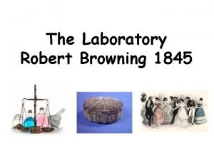 The Laboratory Robert Browning 1845 Taking pleasure in