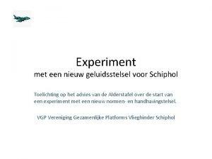 Experiment met een nieuw geluidsstelsel voor Schiphol Toelichting