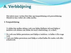 A Verbbjning Hr mste man i tyskan frst