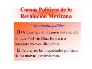 Causas Polticas de la Revolucin Mexicana Monopolio poltico