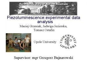 Piezoluminescence experimental data analysis Maciej Grzesiak Jadwiga Jeziorska