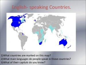English speaking Countries 1What countries are marked on